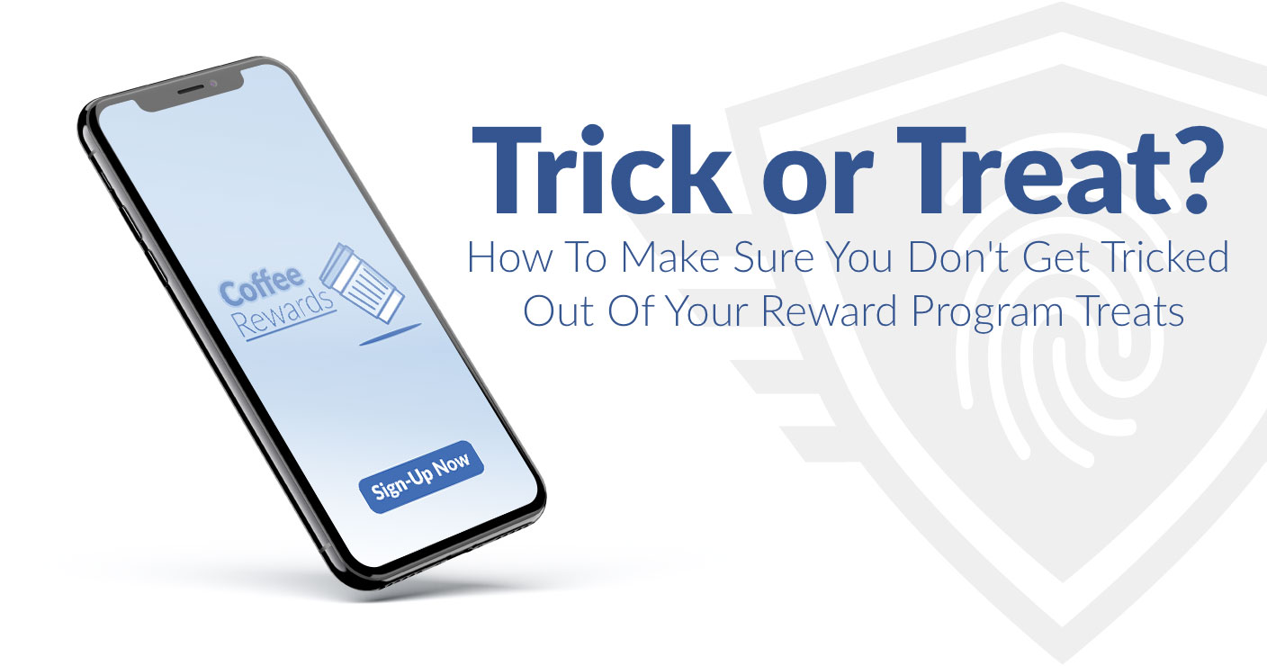 "Phone with text ""Trick or Treat? How to make sure you don't get tricked out of your reward program treats"